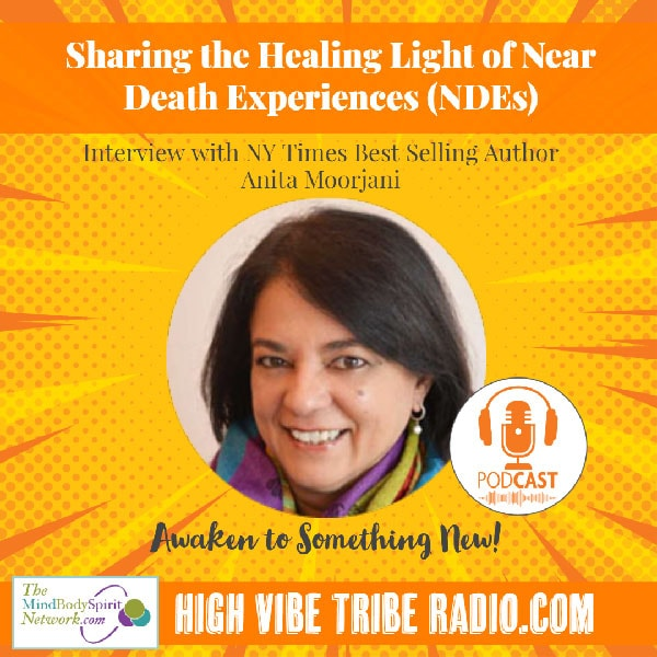 -Interview with Anita Moorjani-Sharing Her Near Death Experience NDE